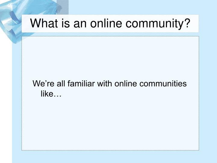 What is an online community