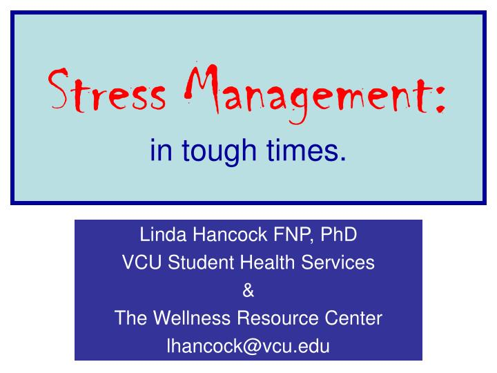 Stress management in tough times