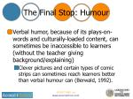 the final stop humour
