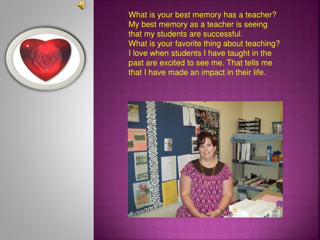 What is your best memory has a teacher?