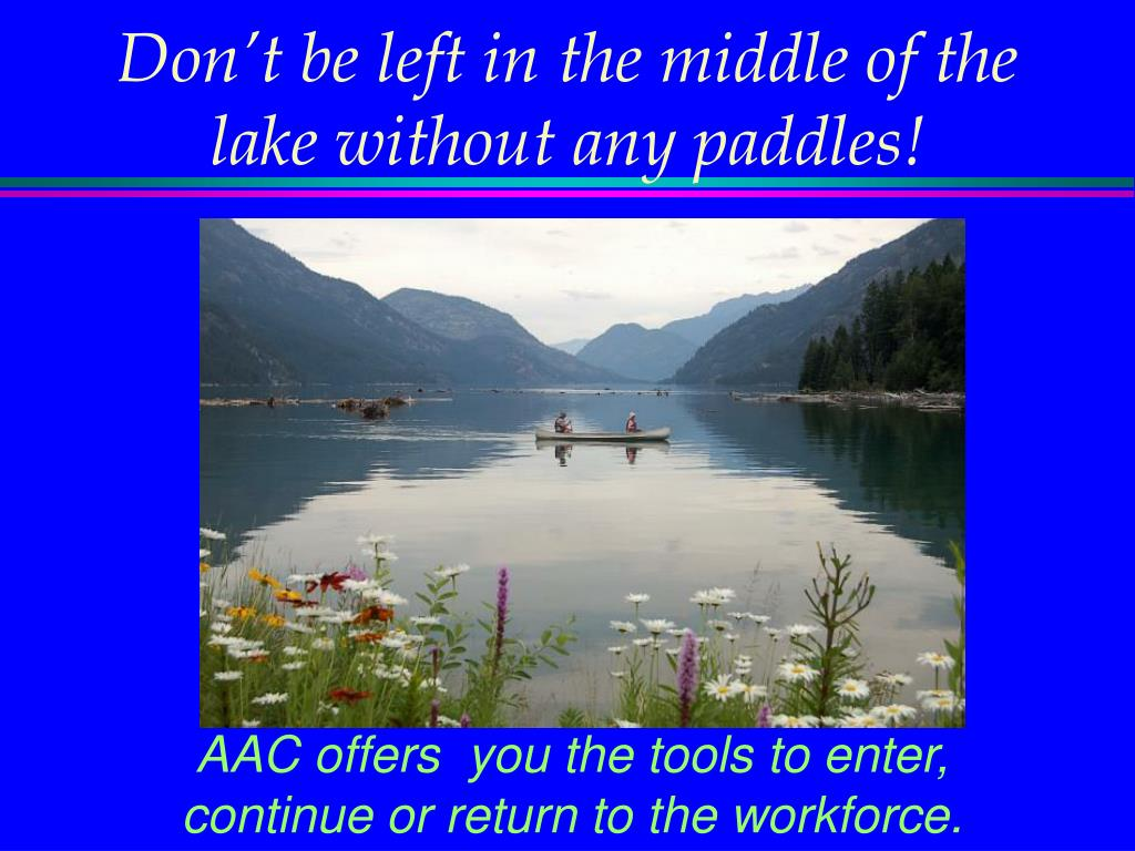 Don't be left in the middle of the lake without any paddles!