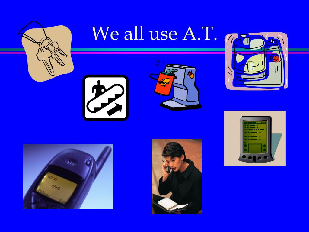 We all use A.T.