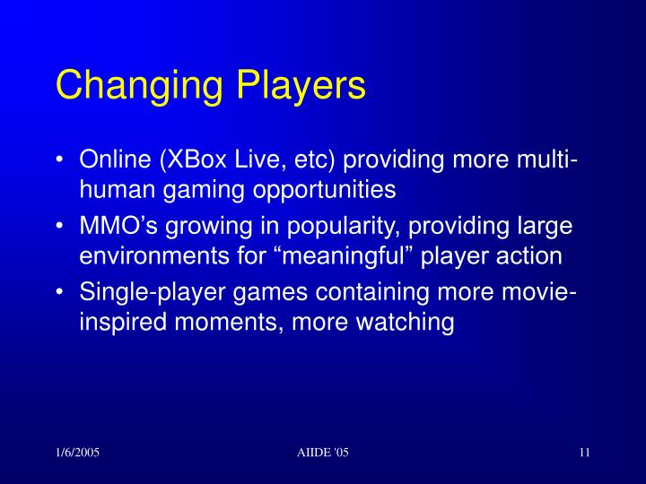 Changing Players