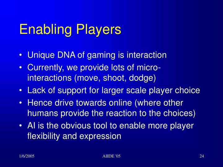 Enabling Players