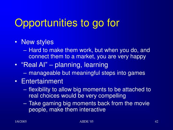 Opportunities to go for