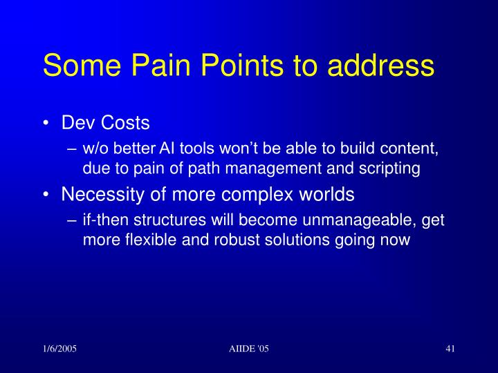 Some Pain Points to address