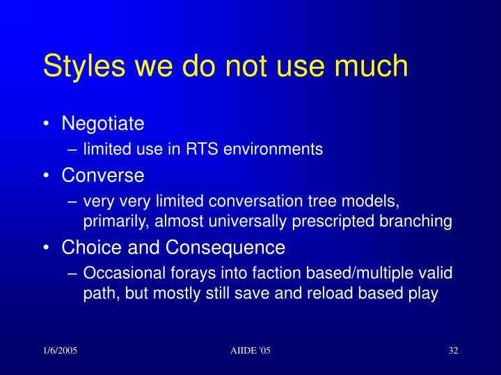 Styles we do not use much