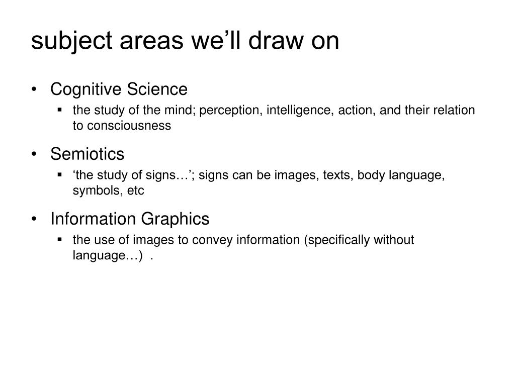 subject areas we'll draw on