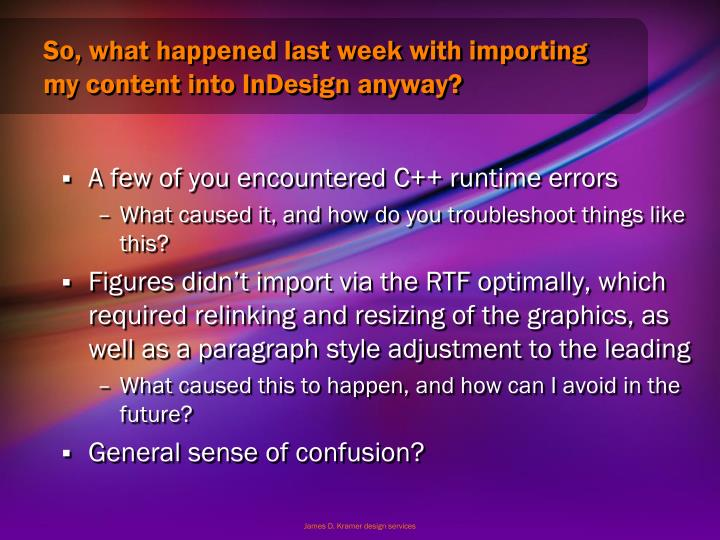 So what happened last week with importing my content into indesign anyway