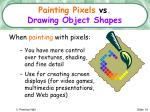 painting pixels vs drawing object shapes
