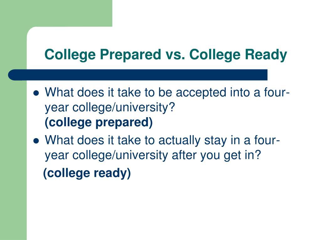 College Prepared vs. College Ready
