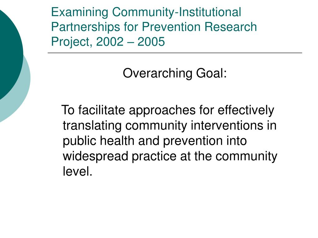 Examining Community-Institutional Partnerships for Prevention Research Project, 2002 – 2005