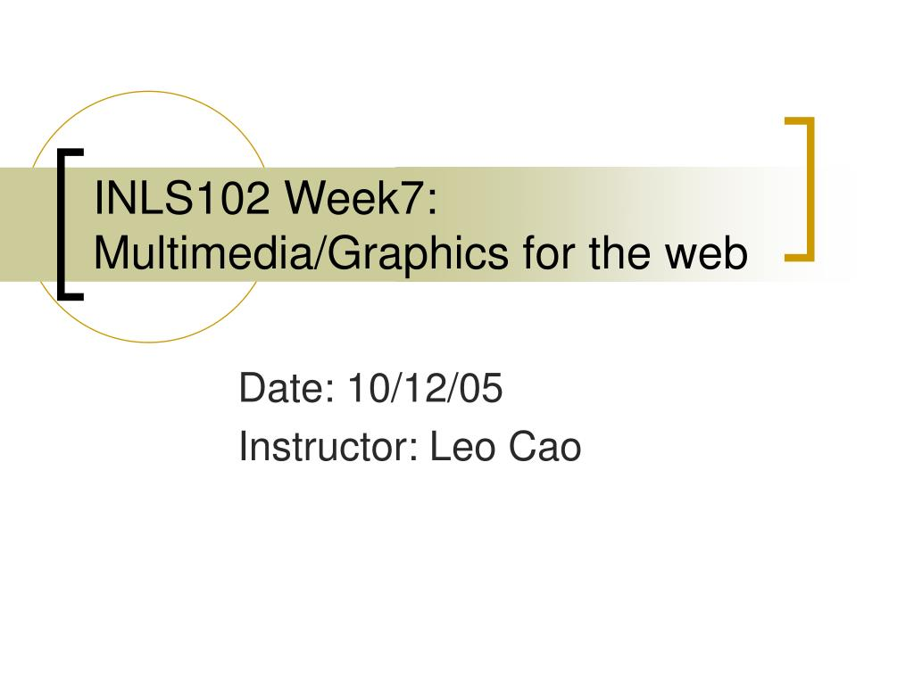 inls102 week7 multimedia graphics for the web l.