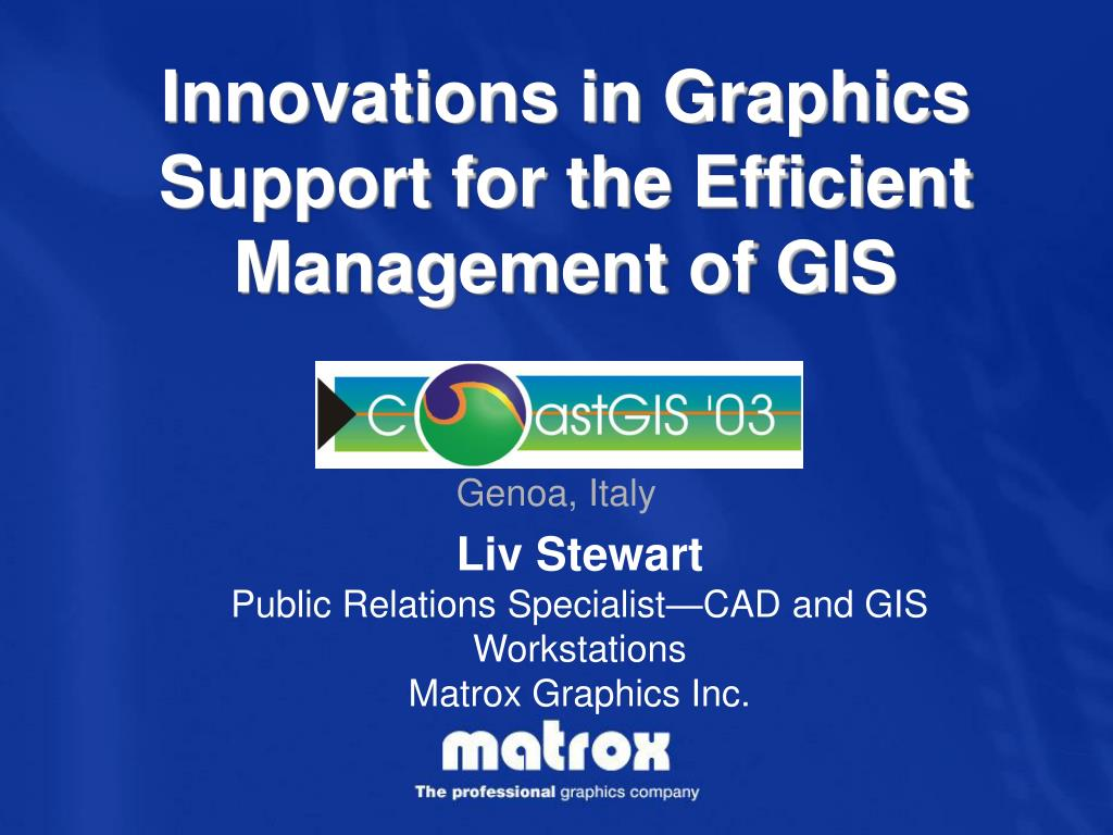 innovations in graphics support for the efficient management of gis l.