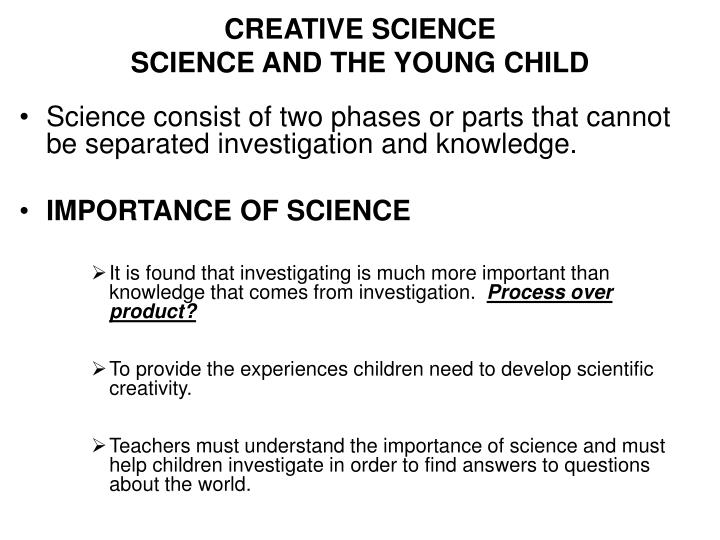 Creative science science and the young child