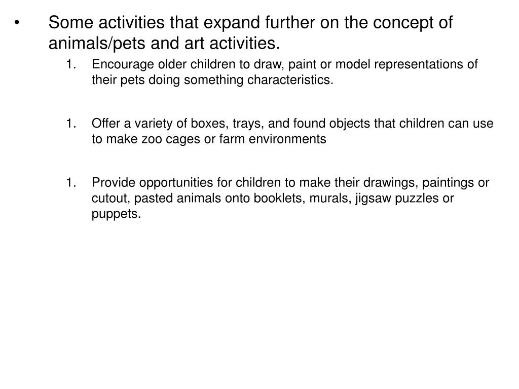 Some activities that expand further on the concept of animals/pets and art activities.