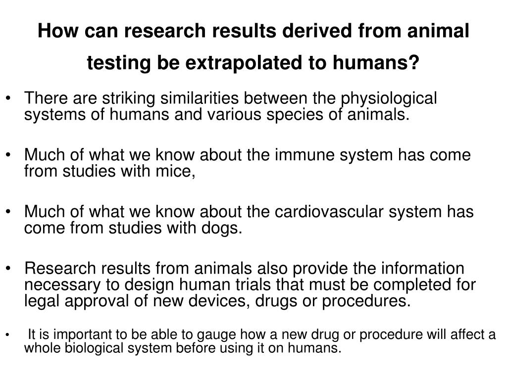 How can research results derived from animal testing be extrapolated to humans?