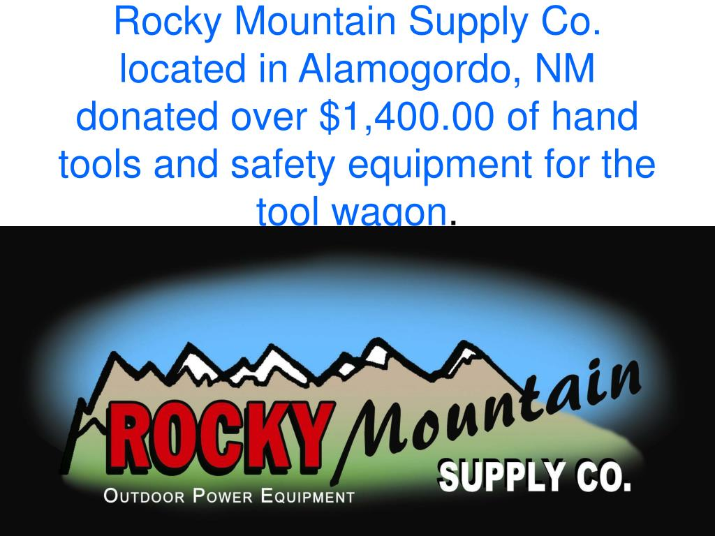 Rocky Mountain Supply Co. located in Alamogordo, NM donated over $1,400.00 of hand tools and safety equipment for the tool wagon