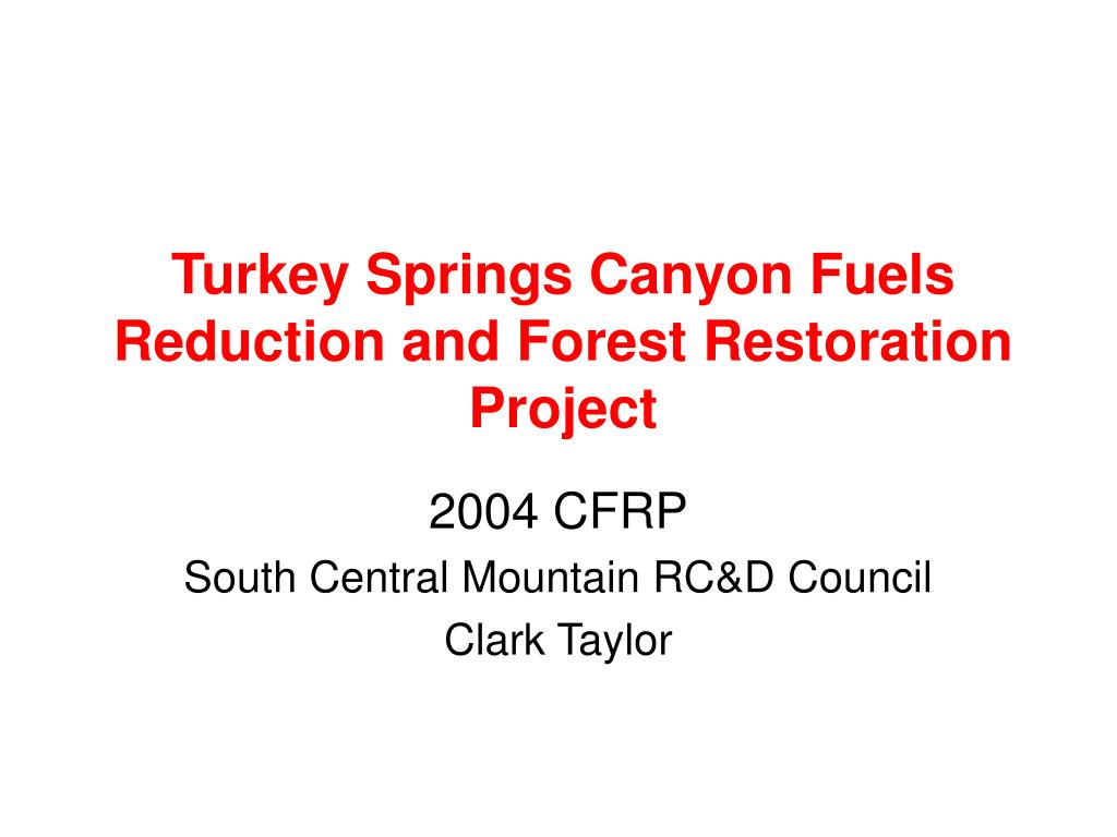 Turkey Springs Canyon Fuels Reduction and Forest Restoration Project