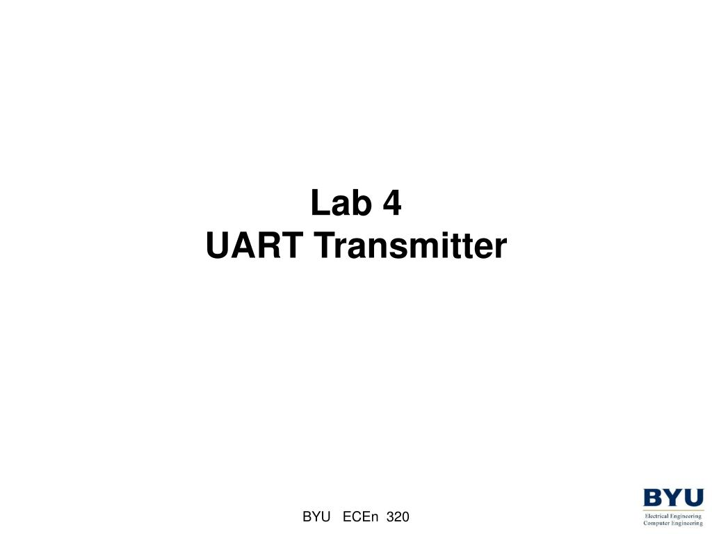 PPT - Lab 4 UART Transmitter PowerPoint Presentation - ID:601461