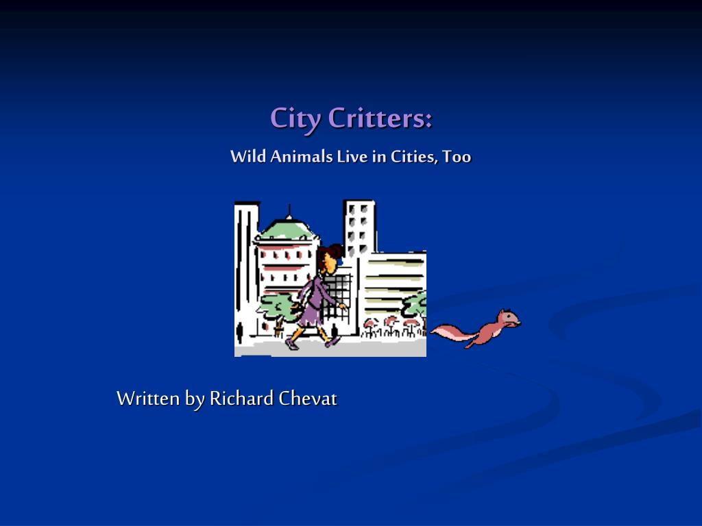 city critters wild animals live in cities too l.