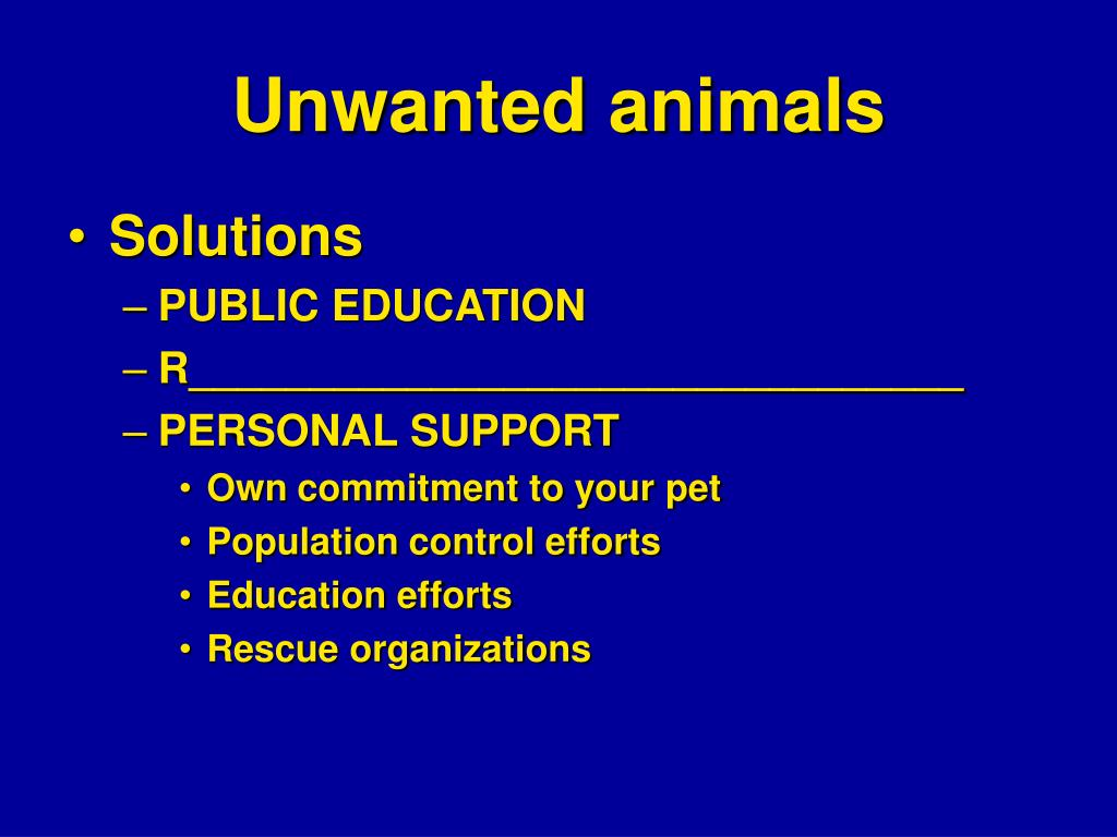 Unwanted animals