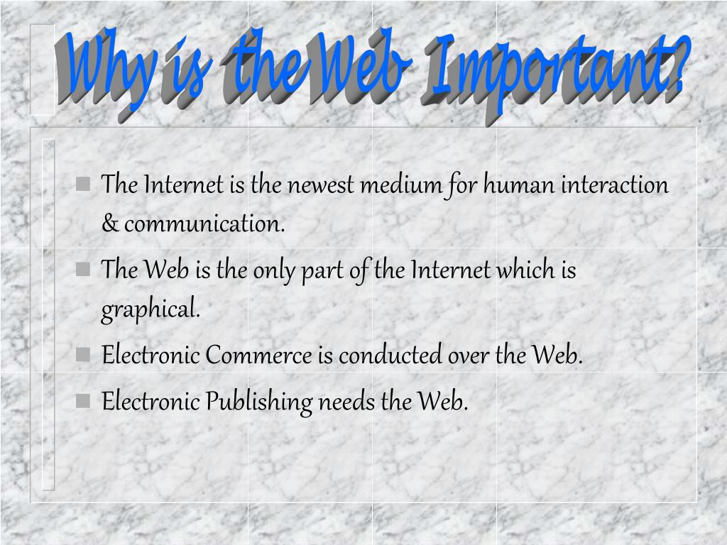 Why is  the Web  Important?