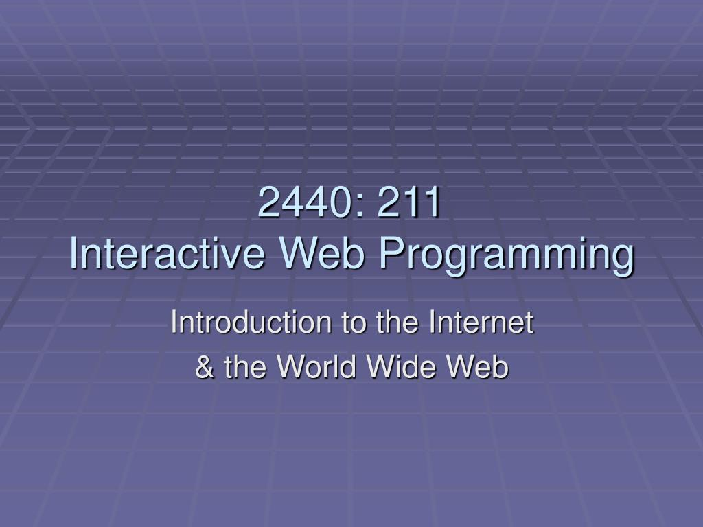 2440 211 interactive web programming l.