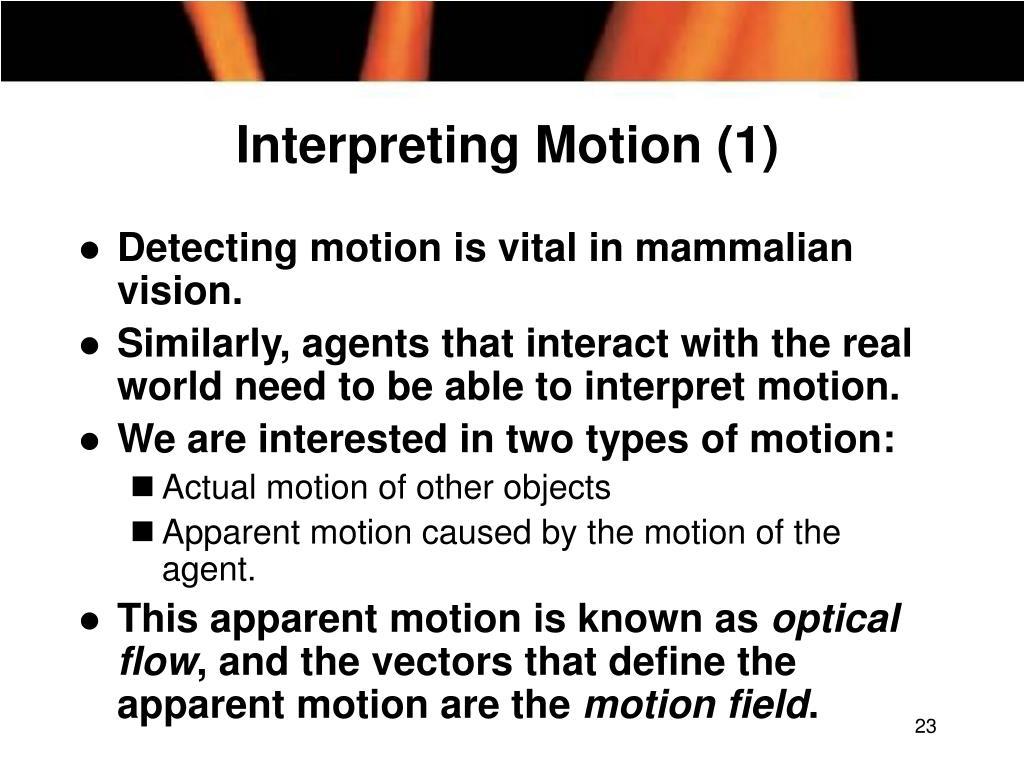 Interpreting Motion (1)
