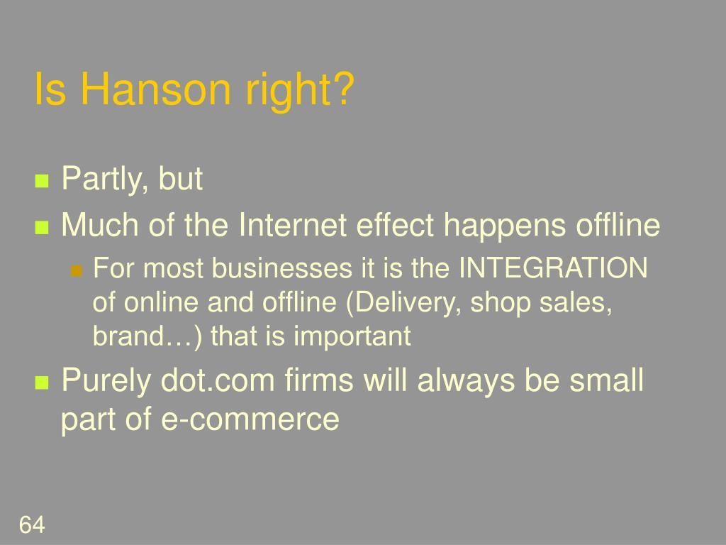 Is Hanson right?