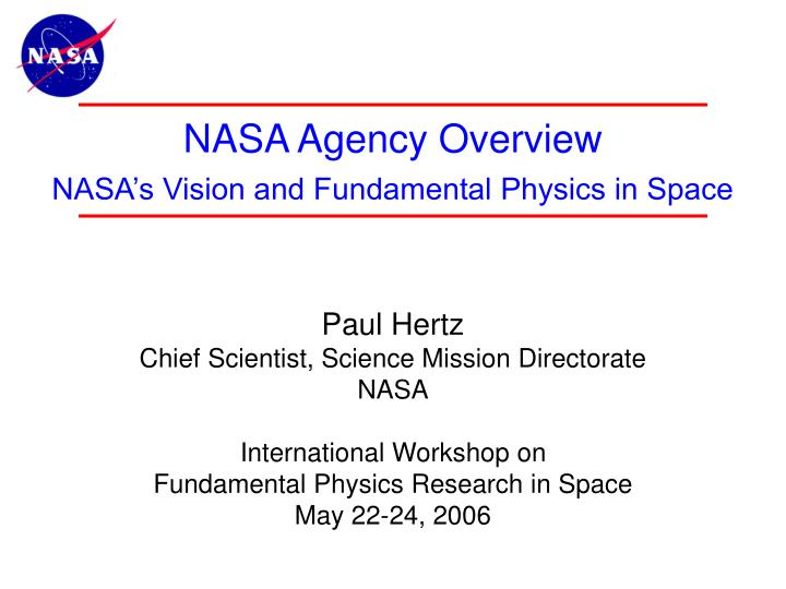 nasa agency overview nasa s vision and fundamental physics in space n.