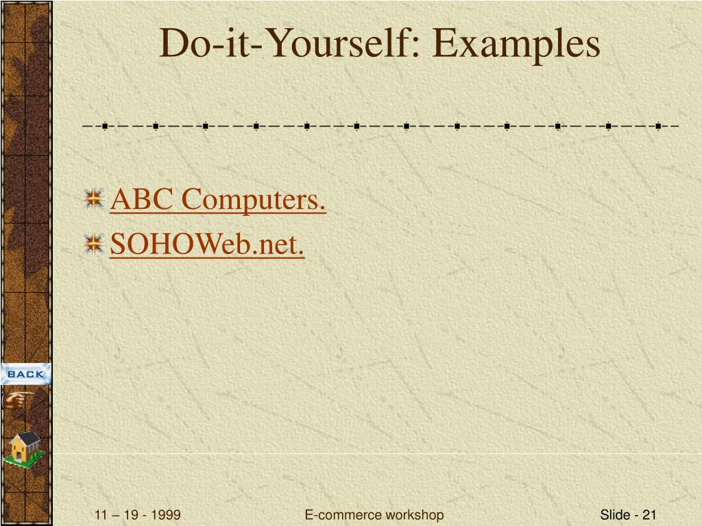 Do-it-Yourself: Examples