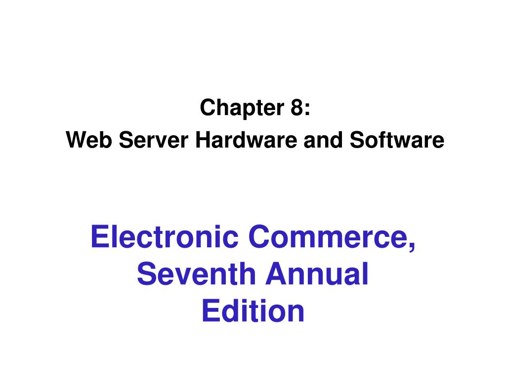 chapter 8 web server hardware and software l.