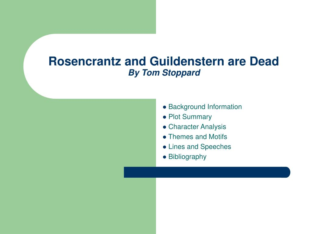 an analysis of tom stoppards rosencrantz and guildenstern are dead The title of this tom stoppard play, rosencrantz and guildenstern are dead, is taken from the final scene of shakespeare's hamlet rosencrantz and guildenstern are two minor characters from hamlet, but stoppard's play sees this reversed, with rosencrantz and guildenstern becoming the main characters and the other, more central, hamlet.