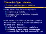 vitamin d type 1 diabetes seasonal and geographical variation