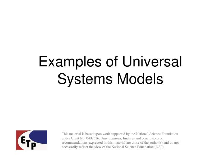 Examples of universal systems models
