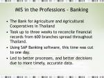 mis in the professions banking