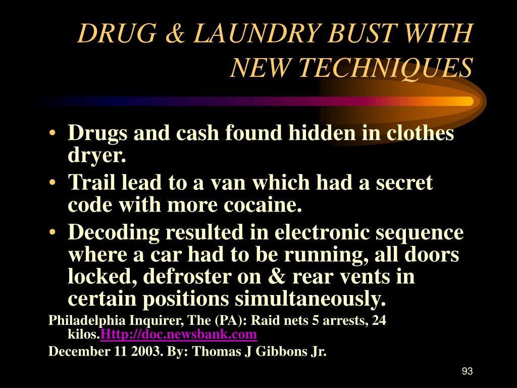 DRUG & LAUNDRY BUST WITH NEW TECHNIQUES