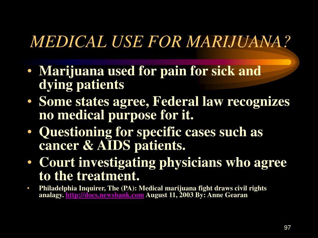 MEDICAL USE FOR MARIJUANA?