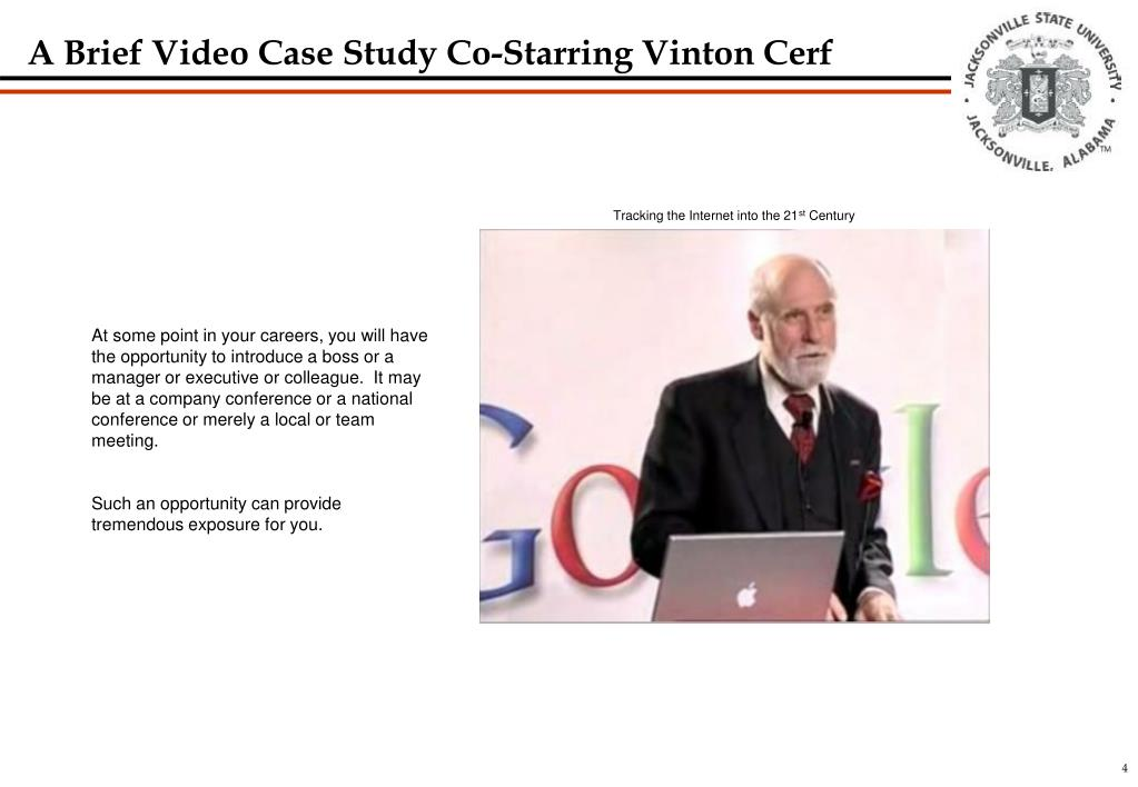 A Brief Video Case Study Co-Starring Vinton Cerf