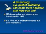 a technology e g packet switching can come from nowhere and wipe you out