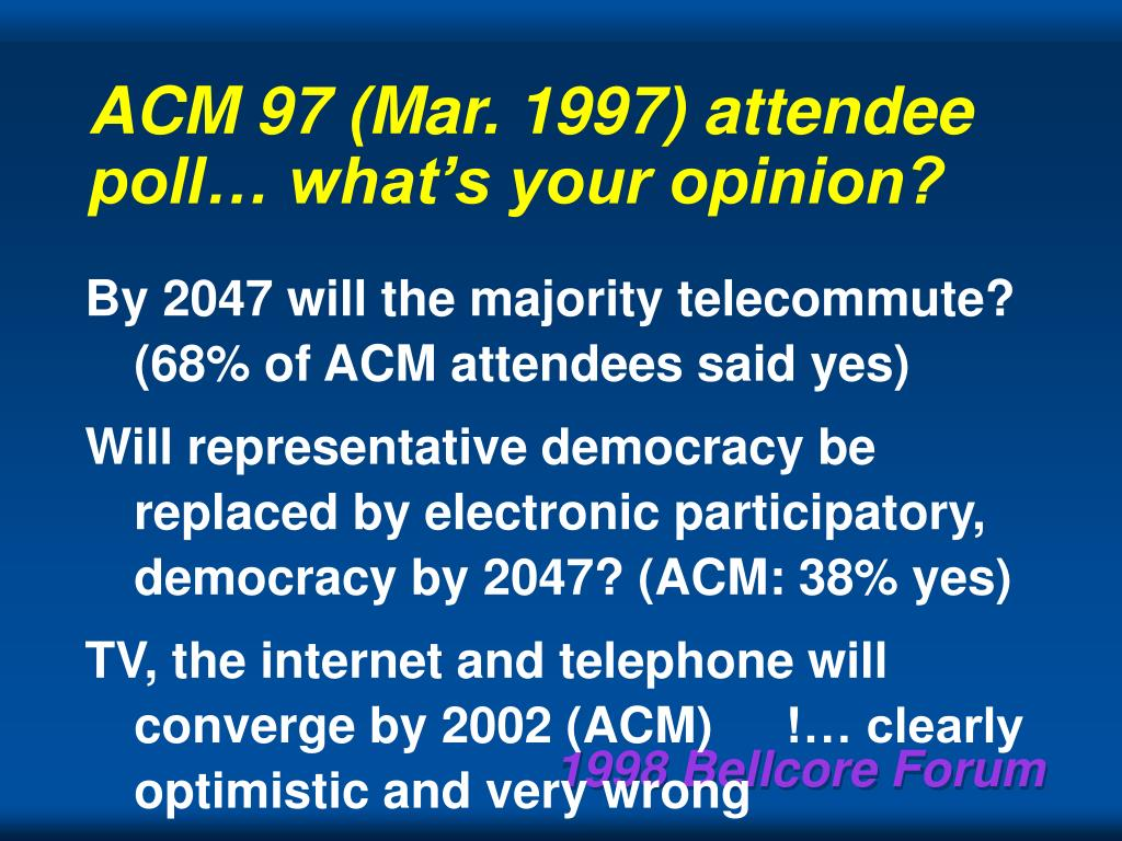 ACM 97 (Mar. 1997) attendee poll… what's your opinion?