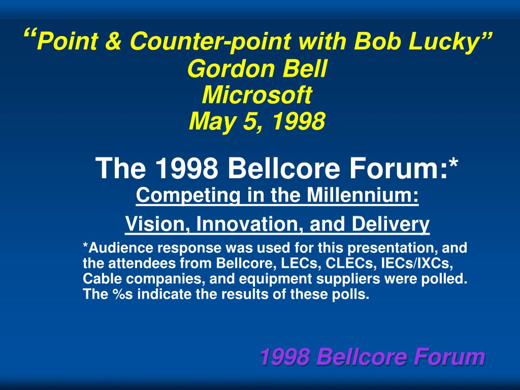 point counter point with bob lucky gordon bell microsoft may 5 1998 l.