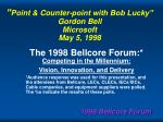 point counter point with bob lucky gordon bell microsoft may 5 1998