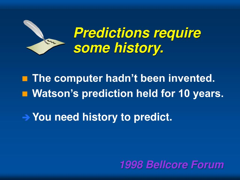 Predictions require some history.