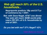 web will reach 50 of the u s households