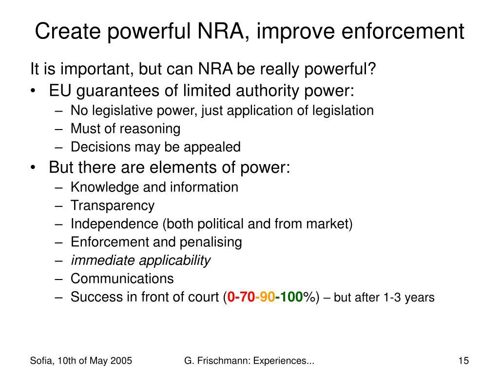 Create powerful NRA, improve enforcement