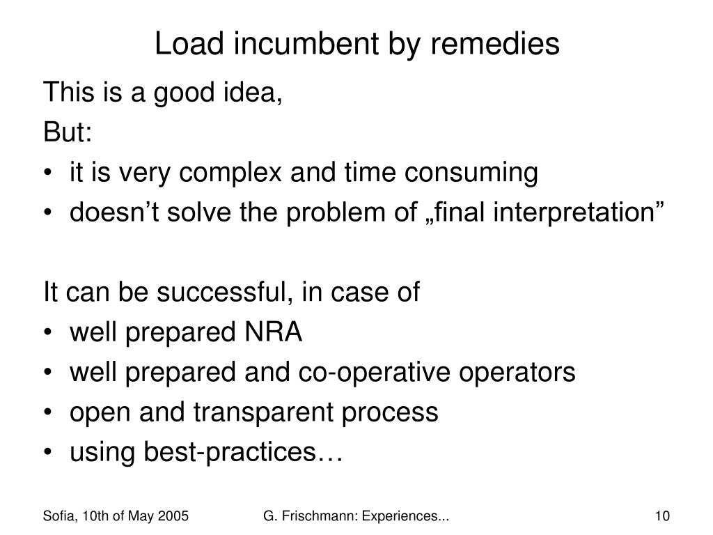 Load incumbent by remedies