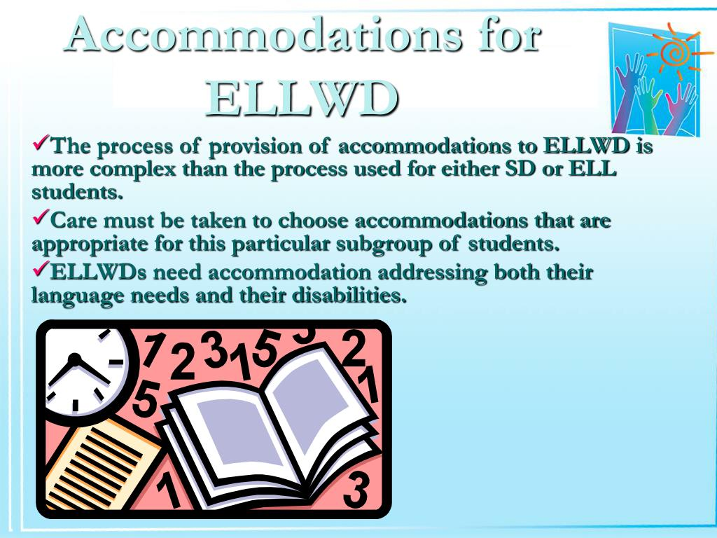 Accommodations for ELLWD