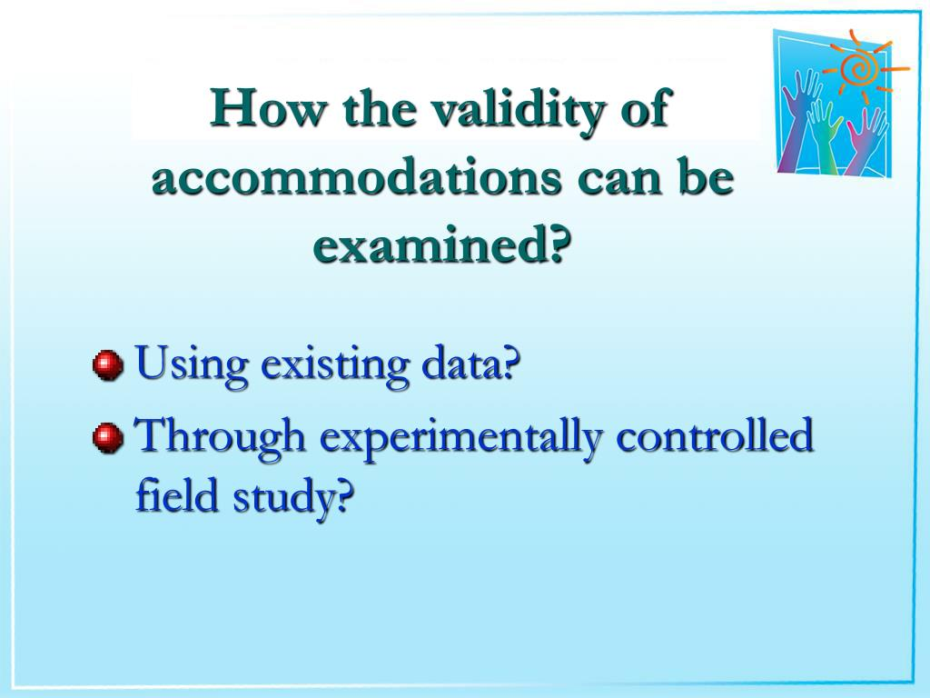How the validity of accommodations can be examined?